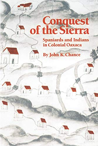 9780806133379: Conquest of the Sierra: Spaniards and Indians in Colonial Oaxaca