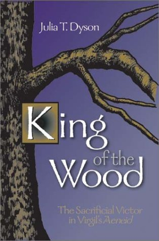 9780806133416: King of the Wood: The Sacrificial Victor in Virgil's Aeneid (Oklahoma Series for Classical Culture)