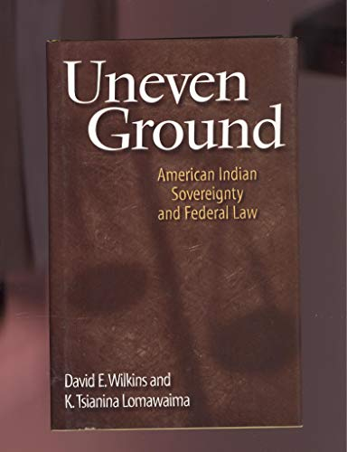 9780806133515: Uneven Grounds: American Indian Sovereignty and Federal Law