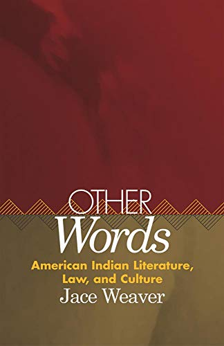9780806133522: Other Words: American Indian Literature, Law, and Culture (American Indian Literature and Critical Studies Series)