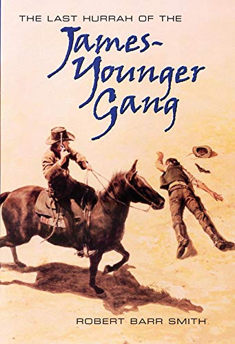 Last Hurrah of the James-Younger Gang: Smith, Robert Barr