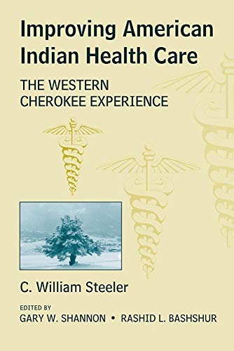 9780806133560: Improving American Indian Health Care: The Western Cherokee Experience