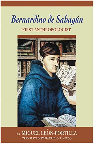 9780806133645: Bernardino De Sahagun: First Anthropologist