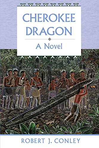 9780806133706: Cherokee Dragon: A Novel (Robert J. Conley's Real People Series)