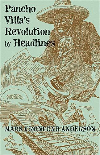 9780806133751: Pancho Villa's Revolution by Headlines