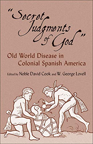 Secret Judgments of God: Old World Disease: Cook, Noble David;