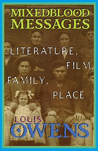 9780806133812: Mixedblood Messages: Literature, Film, Family, Place (American Indian Literature & Critical Studies)