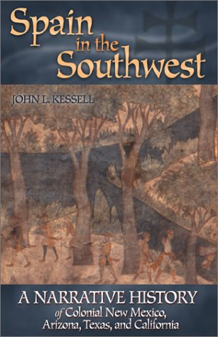 9780806134079: Spain in the Southwest: A Narrative History of Colonial New Mexico, Arizona, Texas, and California