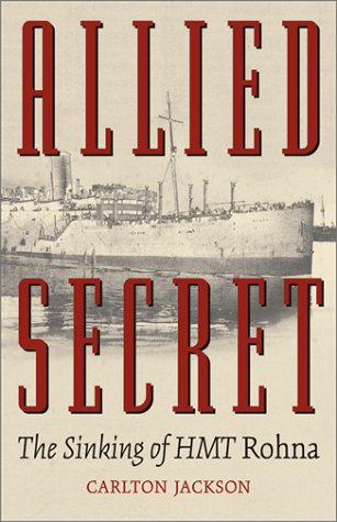 9780806134185: Allied Secret: The Sinking of the HMT 34;Rohna34;: The Sinking of the HMT Rohna