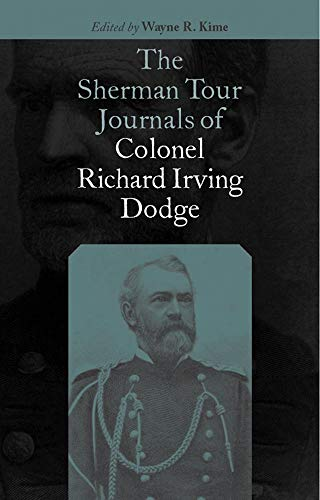 9780806134253: The Sherman Tour Journals of Colonel Richard Irving Dodge