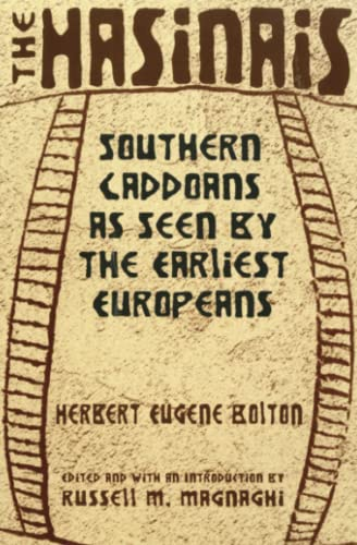 9780806134413: The Hasinais: Southern Caddoans as Seen by the Earliest Europeans (Civilization of the American Indian (Paperback))