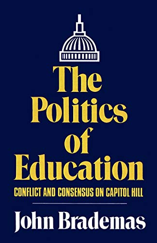 The Politics of Education Conflict and Consensus on Capitol Hill