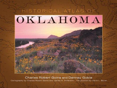 Historical Atlas of Oklahoma: Goins, Charles Robert;