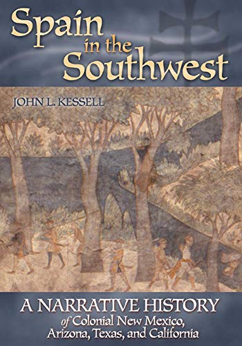 9780806134840: Spain in the Southwest: A Narrative History of Colonial New Mexico, Arizona, Texas, and California