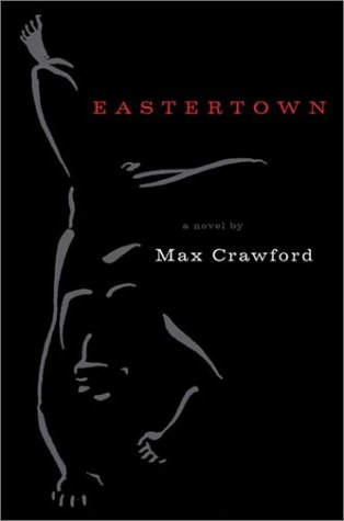 Eastertown (Literature of the American West) (0806134879) by Max Crawford