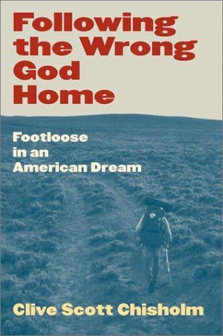 9780806134888: Following the Wrong God Home: Footloose in an American Dream (Literature of the American West, V. 12)