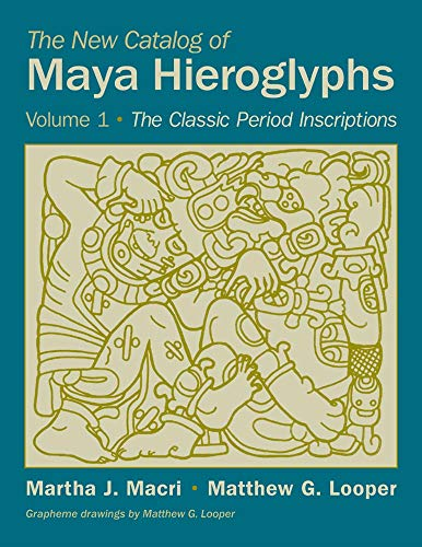 9780806134970: The New Catalog of Maya Hieroglyphs, Volume 1: The Classic Period Inscriptions