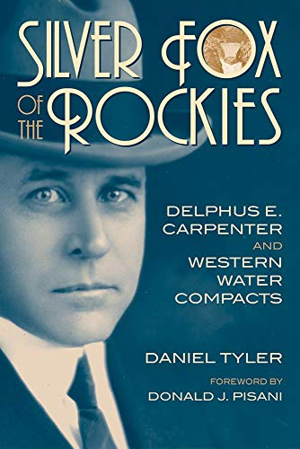 9780806135151: Silver Fox of the Rockies: Delphus E. Carpenter and Western Water Compacts