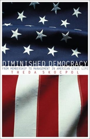 9780806135328: Diminished Democracy: From Membership to Management in American Civic Life (Julian J Rothbaum Distinguished Lecture Series)