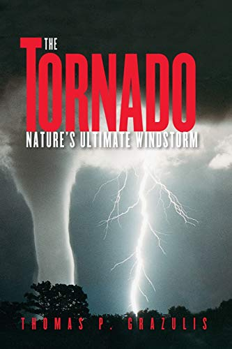 9780806135380: The Tornado: Nature's Ultimate Windstorm