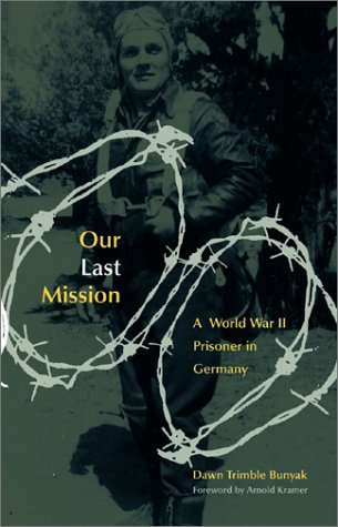 Our Last Mission: A World War II Prisoner in Germany: Bunyak, Dawn