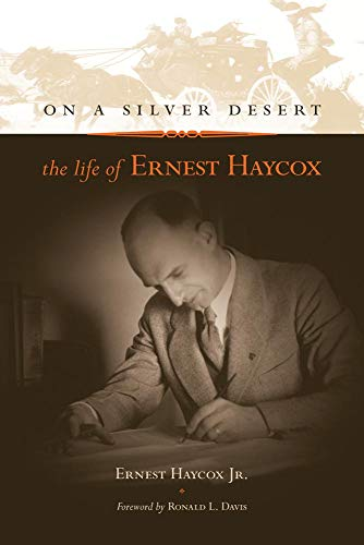 9780806135649: On a Silver Desert: The Life of Ernest Haycox