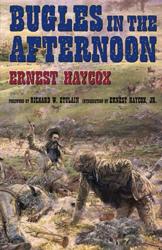 Bugles in the Afternoon: Ernest Haycox; Foreword-Richard