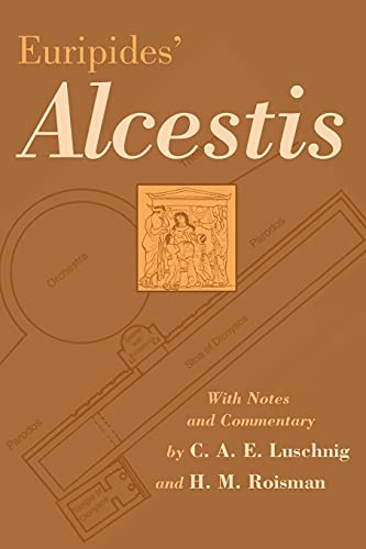 Euripides' Alcestis (Oklahoma Series in Classical Culture,: Euripides, C. A.