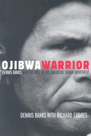 9780806135809: Ojibwa Warrior: Dennis Banks and the Rise of the American Indian Movement