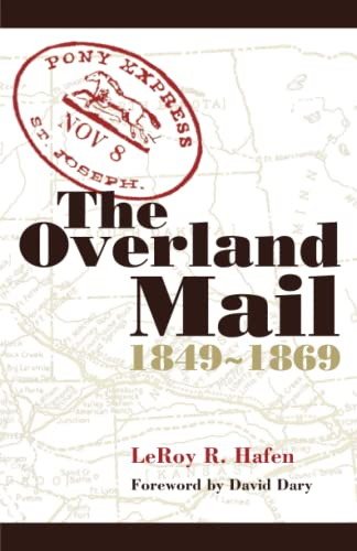 The Overland Mail: 1849 1869 (0806136006) by LeRoy R. Hafen