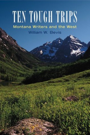 9780806136011: Ten Tough Trips: Montana Writers and the West