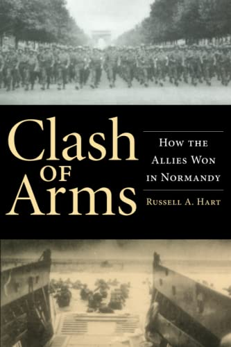 9780806136059: Clash of Arms: How the Allies Won in Normandy