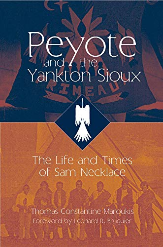 9780806136165: Peyote and the Yankton Sioux: The Life and Times of Sam Necklace (Civilization of the American Indian)