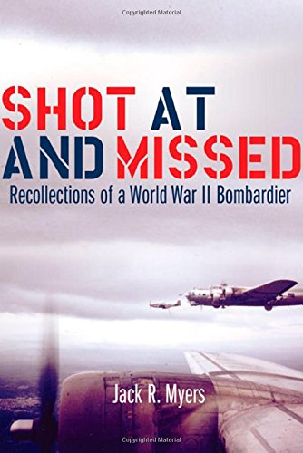 9780806136196: Shot at and Missed: Recollections of a World War II Bombadier