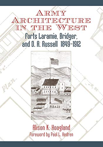 9780806136202: Army Architecture in the West: Forts Laramie, Bridger, and D. A. Russell, 1849–1912