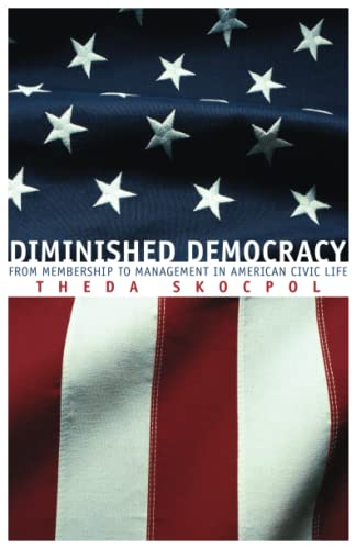 9780806136271: Diminished Democracy: From Membership to Management in American Civic Life (Julian J. Rothbaum Distinguished Lecture)