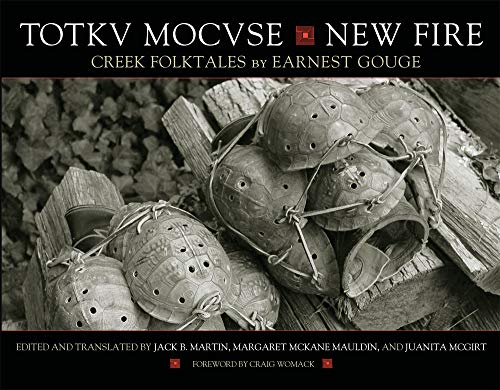 Totkv Mocvse/New Fire: Creek Folktales: Gouge, Earnest