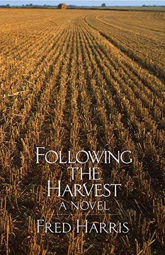 Following the Harvest: A Novel: Fred L. Harris