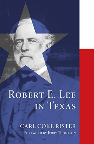 9780806136424: Robert E. Lee in Texas