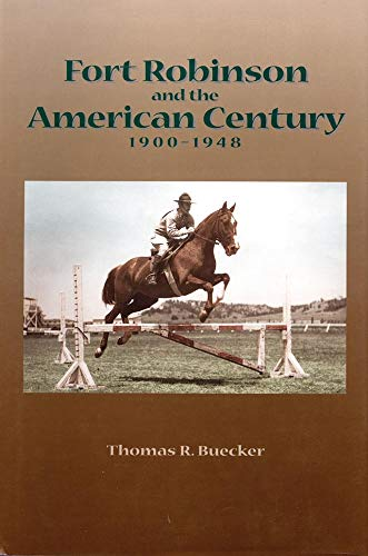 9780806136462: Fort Robinson and the American Century, 1900–1948