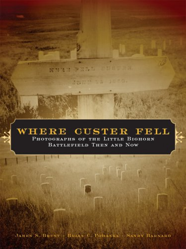 9780806136660: Where Custer Fell: Photographs of the Little Bighorn Battlefield Then and Now
