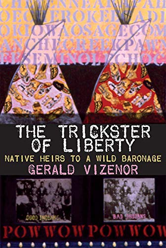 9780806136776: The Trickster of Liberty: Native Heirs to a Wild Baronage