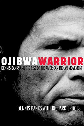 9780806136912: Ojibwa Warrior: Dennis Banks And The Rise Of The American Indian Movement