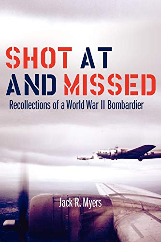 9780806136950: Shot at and Missed: Recollections of a World War II Bombardier
