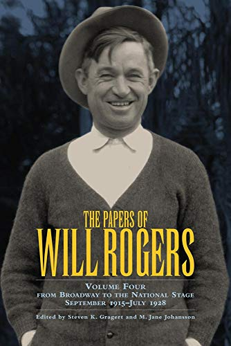 9780806137049: 4: The Papers of Will Rogers: From Broadway to the National Stage September 1915–July 1928