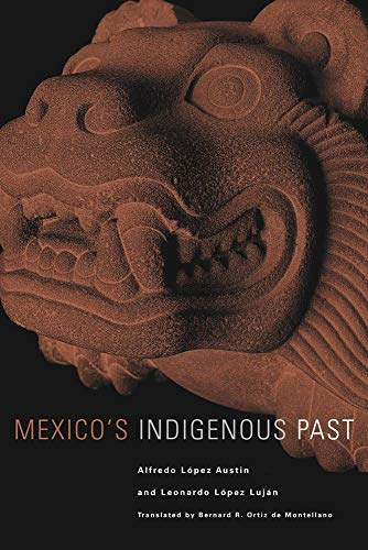 Mexico's Indigenous Past (Civilization of the American: Alfredo Lopez Austin,