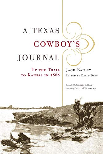 9780806137377: A Texas Cowboy's Journal: Up the Trail to Kansas in 1868 (The Western Legacies Series)