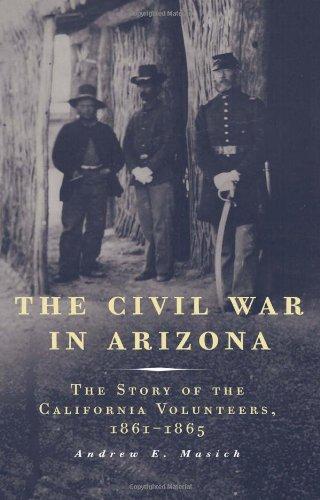 9780806137476: The Civil War in Arizona: The Story of the California Volunteers, 1861-1865