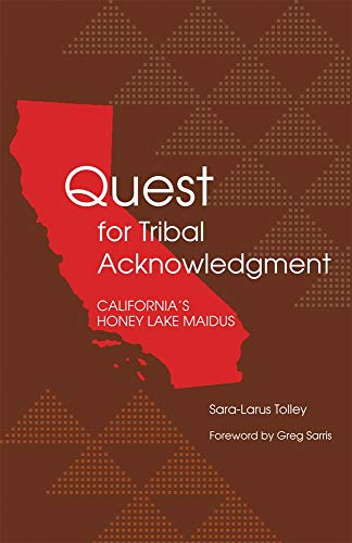 9780806137483: Quest for Tribal Acknowledgment: California's Honey Lake Maidus