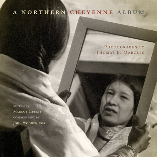 9780806137490: A Northern Cheyenne Album: Photographs by Thomas B. Marquis